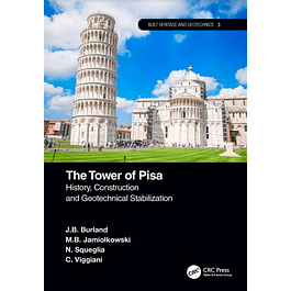 The Tower of Pisa: History, Construction and Geotechnical Stabilization