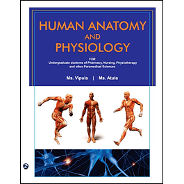 Human Anatomy and Physiology: For Undergradutae Students of Pharmacy, Nursing, Physiotherapy and Other Paramedical Sciences