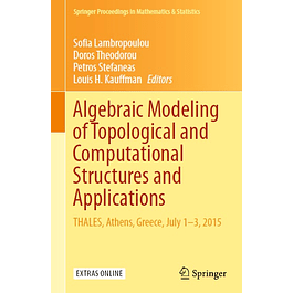 Algebraic Modeling of Topological and Computational Structures and Applications: THALES, Athens, Greece, July 1-3, 2015