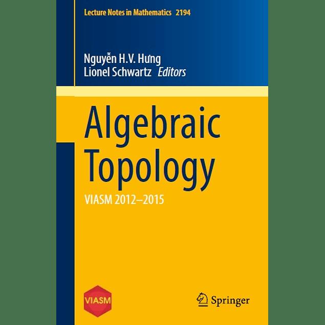 Algebraic Topology: VIASM 2012–2015