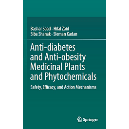 Anti-diabetes and Anti-obesity Medicinal Plants and Phytochemicals: Safety, Efficacy, and Action Mechanisms