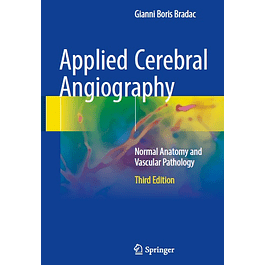 Applied Cerebral Angiography: Normal Anatomy and Vascular Pathology