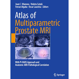 Atlas of Multiparametric Prostate MRI: With PI-RADS Approach and Anatomic-MRI-Pathological Correlation