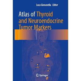 Atlas of Thyroid and Neuroendocrine Tumor Markers