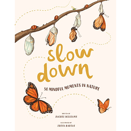 Slow Down: 50 Mindful Moments in Nature