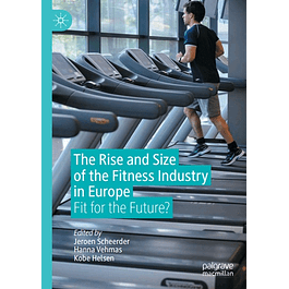 The Rise and Size of the Fitness Industry in Europe: Fit for the Future?