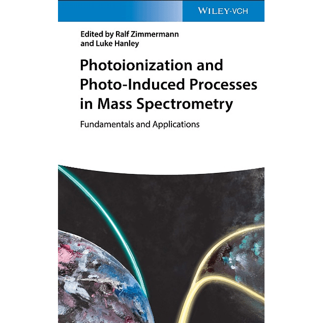Photoionisation and Photo-Induced Processes in Mass Spectrometry: Fundamentals and Applications