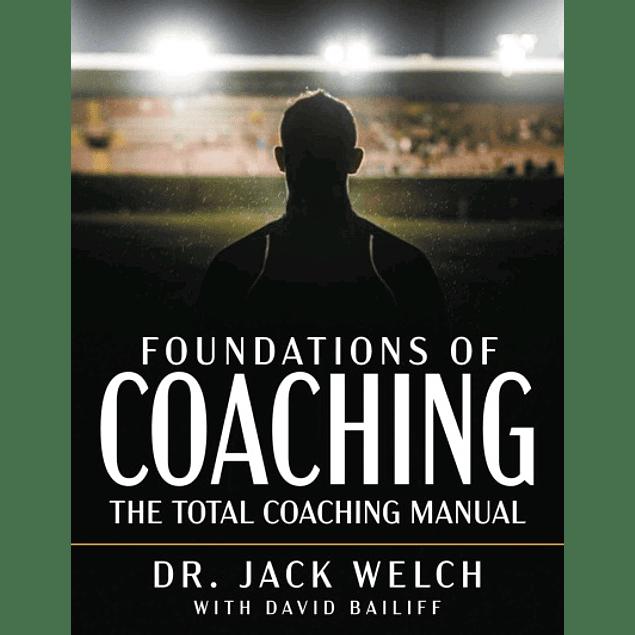 Foundations of Coaching: The Total Coaching Manual