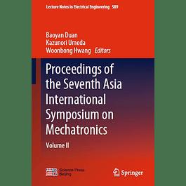 Proceedings of the Seventh Asia International Symposium on Mechatronics: Volume II