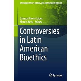 Controversies in Latin American Bioethics