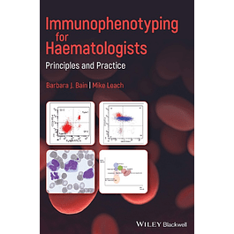 Immunophenotyping for Haematologists: Principles and Practice