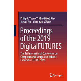 Proceedings of the 2019 DigitalFUTURES: The 1st International Conference on Computational Design and Robotic Fabrication