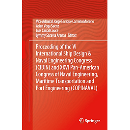 Proceeding of the VI International Ship Design & Naval Engineering Congress (CIDIN) and XXVI Pan-American Congress of Naval Engineering, Maritime Transportation and Port Engineering (COPINAVAL)