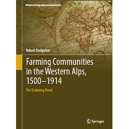 Farming Communities in the Western Alps, 1500–1914: The Enduring Bond