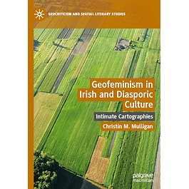 Geofeminism in Irish and Diasporic Culture: Intimate Cartographies