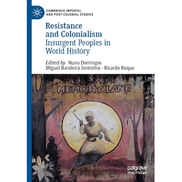 Resistance and Colonialism: Insurgent Peoples in World History