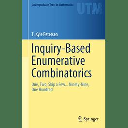 Inquiry-Based Enumerative Combinatorics: One, Two, Skip a Few... Ninety-Nine, One Hundred