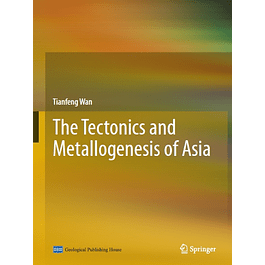 The Tectonics and Metallogenesis of Asia