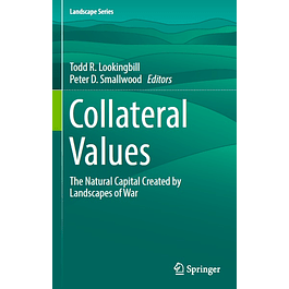 Collateral Values: The Natural Capital Created by Landscapes of War
