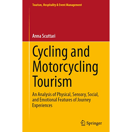 Cycling and Motorcycling Tourism: An Analysis of Physical, Sensory, Social, and Emotional Features of Journey Experiences