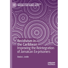 Recidivism in the Caribbean: Improving the Reintegration of Jamaican Ex-prisoners