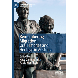Remembering Migration: Oral Histories and Heritage in Australia