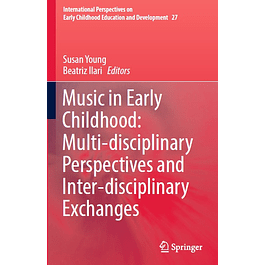 Music in Early Childhood: Multi-disciplinary Perspectives and Inter-disciplinary Exchanges