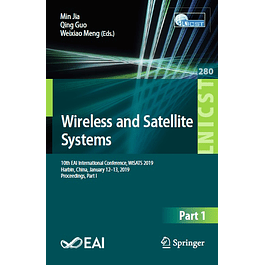 Wireless and Satellite Systems: 10th EAI International Conference, WiSATS 2019, Harbin, China, January 12–13, 2019, Proceedings, Part I