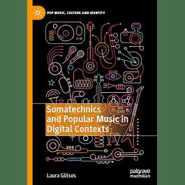 Somatechnics and Popular Music in Digital Contexts