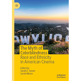 The Myth of Colorblindness: Race and Ethnicity in American Cinema