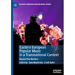 Eastern European Popular Music in a Transnational Context: Beyond the Borders