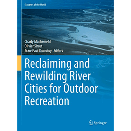 Reclaiming and Rewilding River Cities for Outdoor Recreation