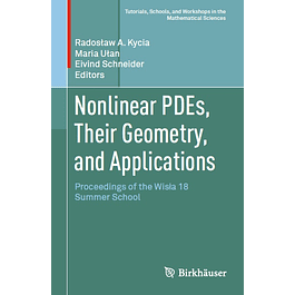 Nonlinear PDEs, Their Geometry, and Applications: Proceedings of the Wisła 18 Summer School