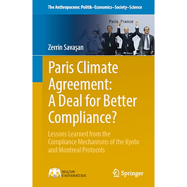 Paris Climate Agreement: A Deal for Better Compliance?: Lessons Learned from the Compliance Mechanisms of the Kyoto and Montreal Protocols