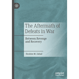 The Aftermath of Defeats in War: Between Revenge and Recovery