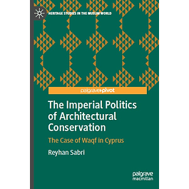 The Imperial Politics of Architectural Conservation: The Case of Waqf in Cyprus