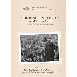 The Resilient City in World War II: Urban Environmental Histories