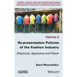 Re-presentation Policies of the Fashion Industry: Discourse, Apparatus and Power