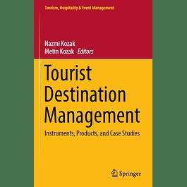 Tourist Destination Management: Instruments, Products, and Case Studies