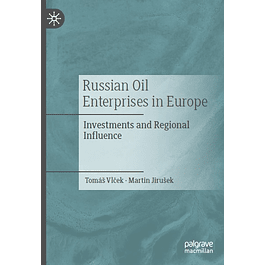 Russian Oil Enterprises in Europe: Investments and Regional Influence