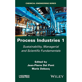 Process Industries 1: Sustainability, Managerial and Scientific Fundamentals