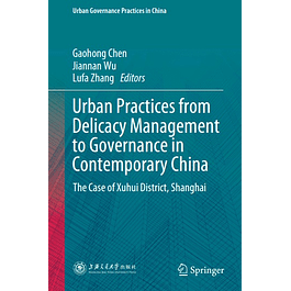 Urban Practices from Delicacy Management to Governance in Contemporary China: The Case of Xuhui District, Shanghai