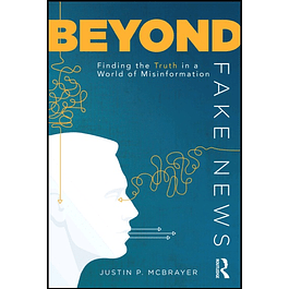 Beyond Fake News: Finding the Truth in a World of Misinformation