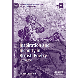 Inspiration and Insanity in British Poetry: 1825–1855