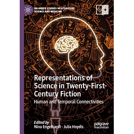 Representations of Science in Twenty-First-Century Fiction: Human and Temporal Connectivities