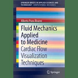 Fluid Mechanics Applied to Medicine: Cardiac Flow Visualization Techniques