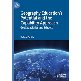 Geography Education's Potential and the Capability Approach: GeoCapabilities and Schools