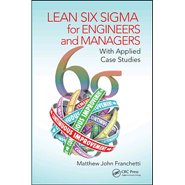 Lean Six Sigma for Engineers and Managers: With Applied Case Studies