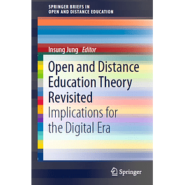 Open and Distance Education Theory Revisited: Implications for the Digital Era