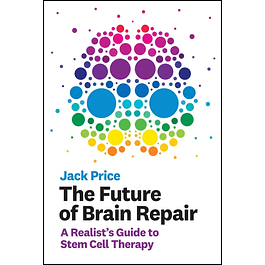 The Future of Brain Repair: A Realist's Guide to Stem Cell Therapy